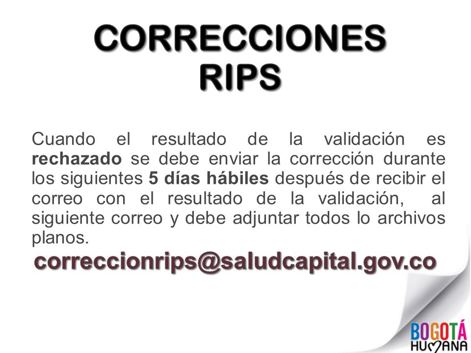 CORRECCIONES RIPS correccionrips@saludcapital.gov.co
