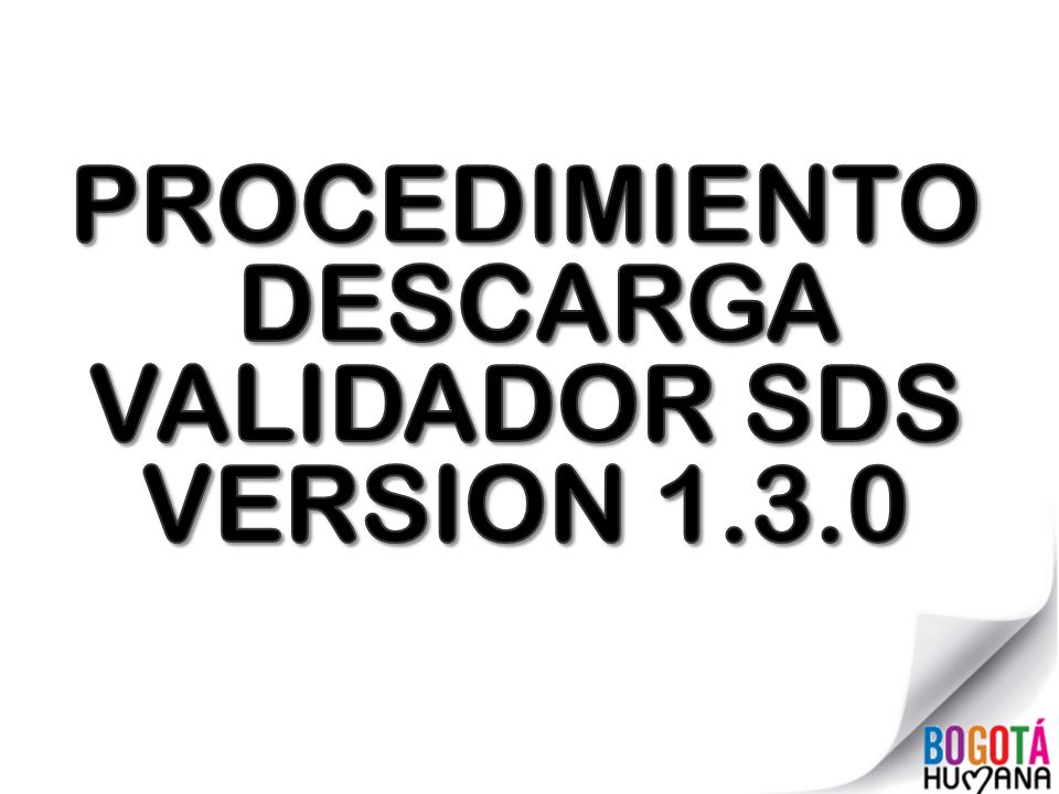 PROCEDIMIENTO DESCARGA VALIDADOR SDS VERSION 1.3.0