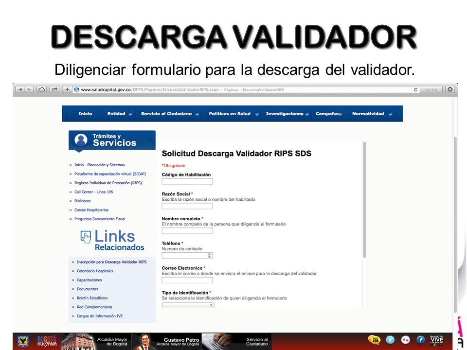 DESCARGA VALIDADOR Diligenciar formulario para la descarga del validador.