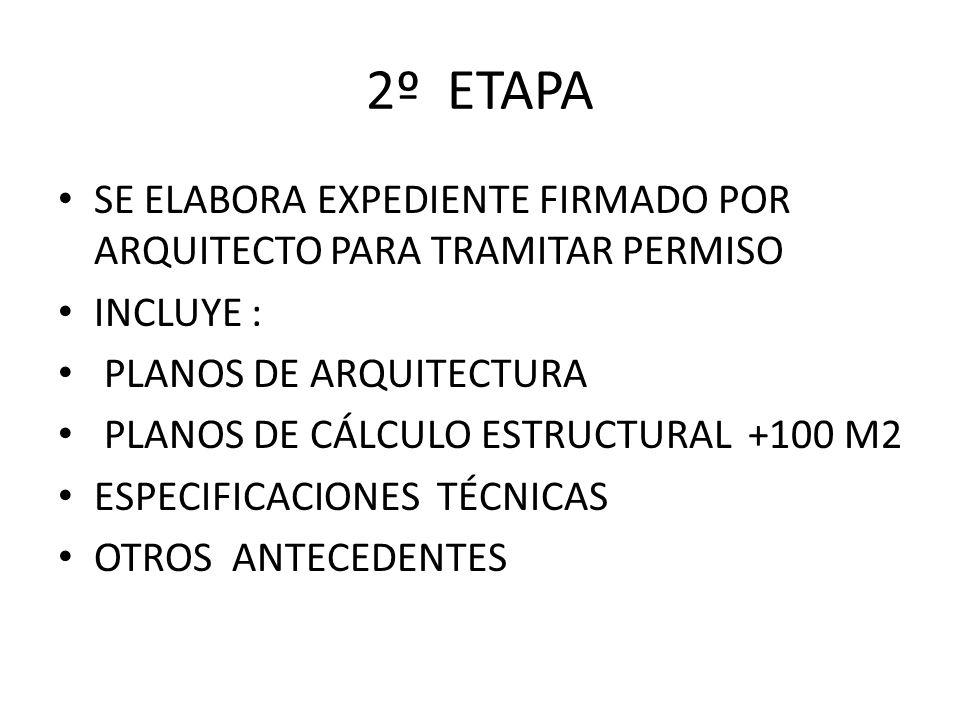 2º ETAPA SE ELABORA EXPEDIENTE FIRMADO POR ARQUITECTO PARA TRAMITAR PERMISO. INCLUYE : PLANOS DE ARQUITECTURA.