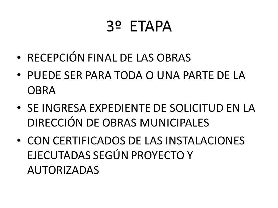 3º ETAPA RECEPCIÓN FINAL DE LAS OBRAS
