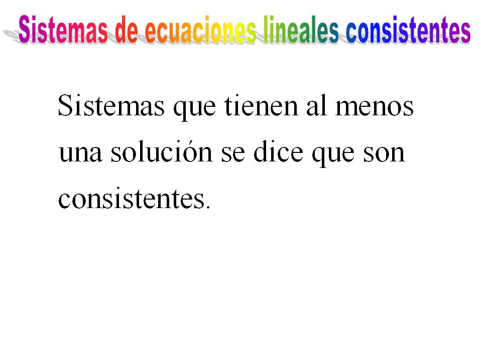Sistemas de ecuaciones lineales consistentes