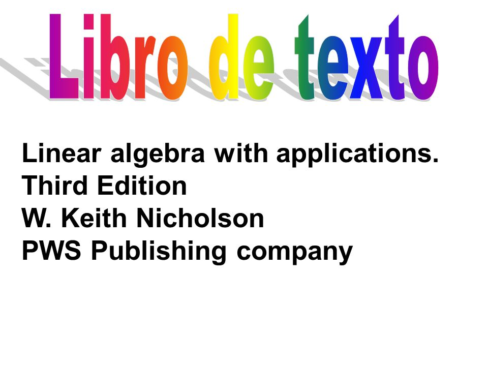 Linear algebra with applications. Third Edition W. Keith Nicholson