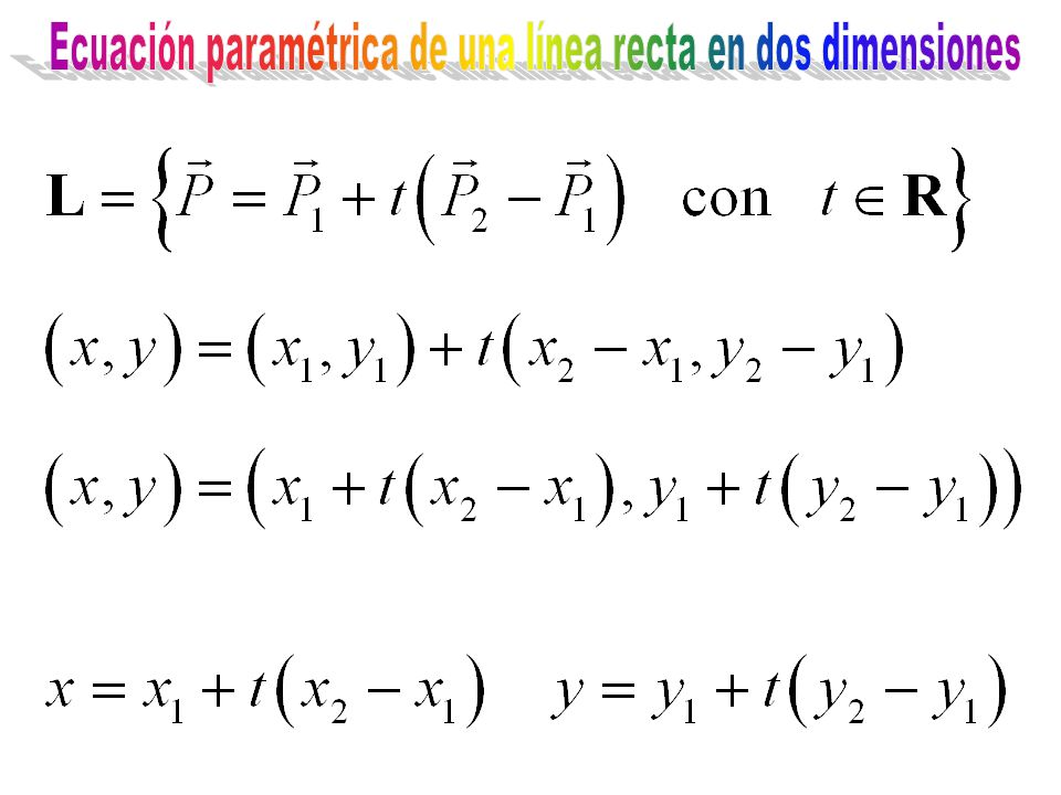 Ecuación paramétrica de una línea recta en dos dimensiones