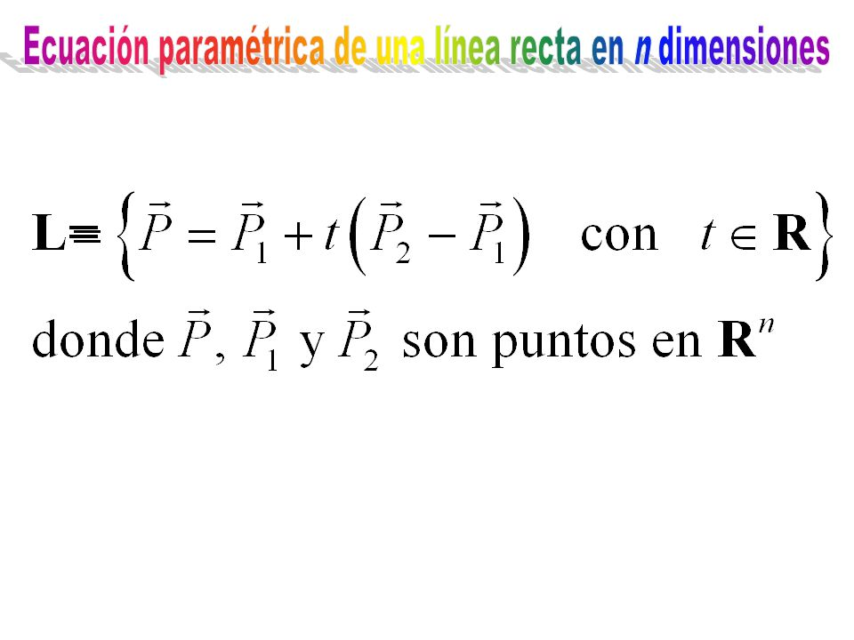 Ecuación paramétrica de una línea recta en n dimensiones
