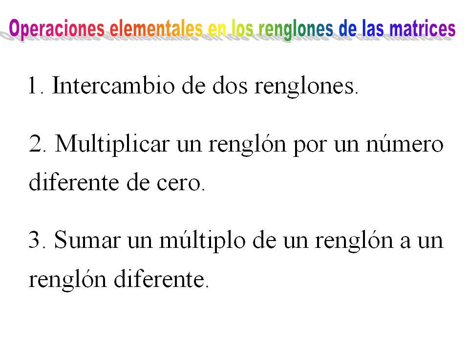 Operaciones elementales en los renglones de las matrices