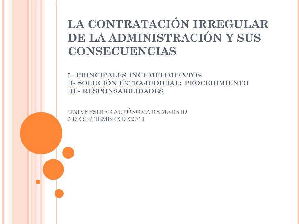 LA CONTRATACIÓN IRREGULAR DE LA ADMINISTRACIÓN Y SUS CONSECUENCIAS i