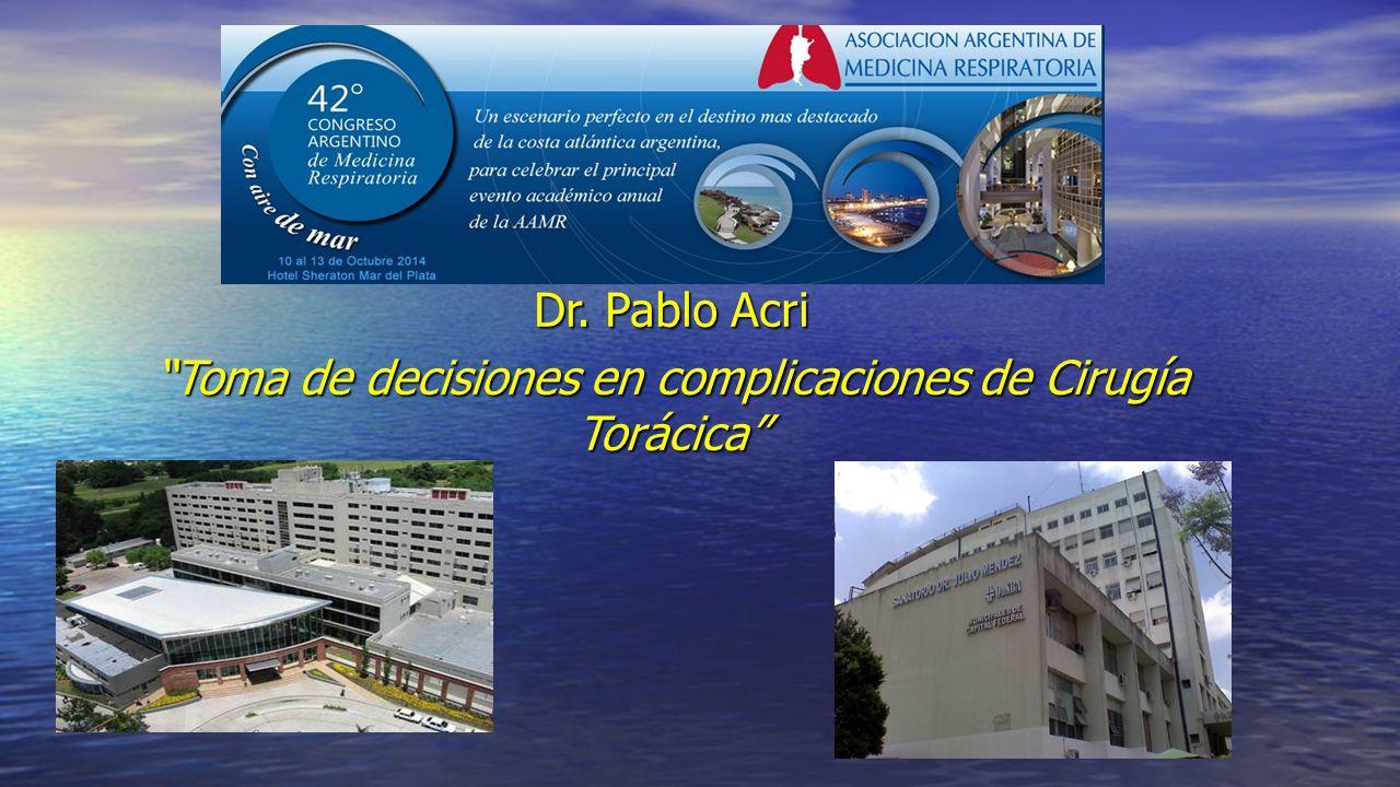 Toma de decisiones en complicaciones de Cirugía Torácica
