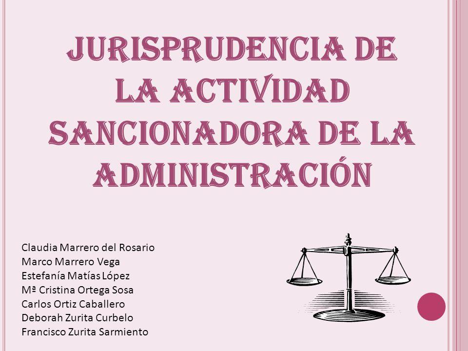 JURISPRUDENCIA DE LA ACTIVIDAD SANCIONADORA DE LA ADMINISTRACIÓN
