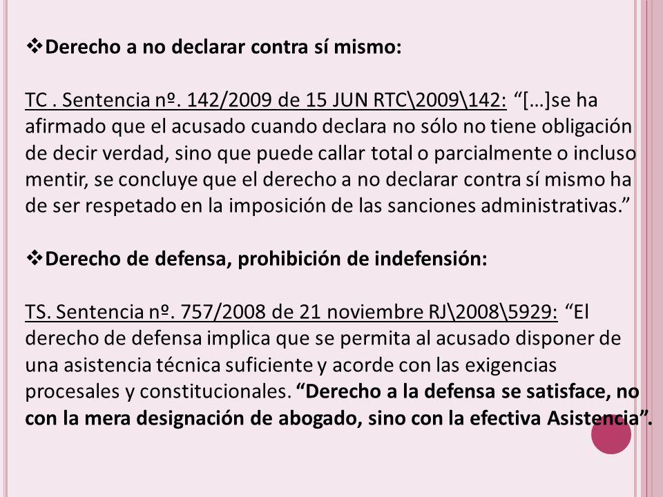 Derecho a no declarar contra sí mismo: