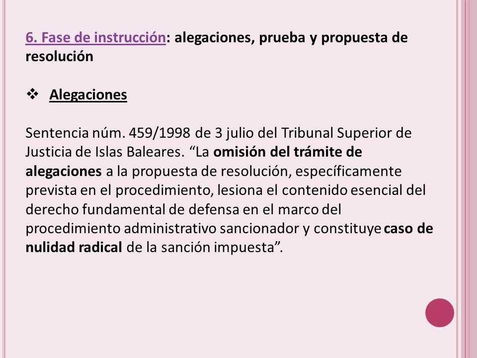 6. Fase de instrucción: alegaciones, prueba y propuesta de resolución