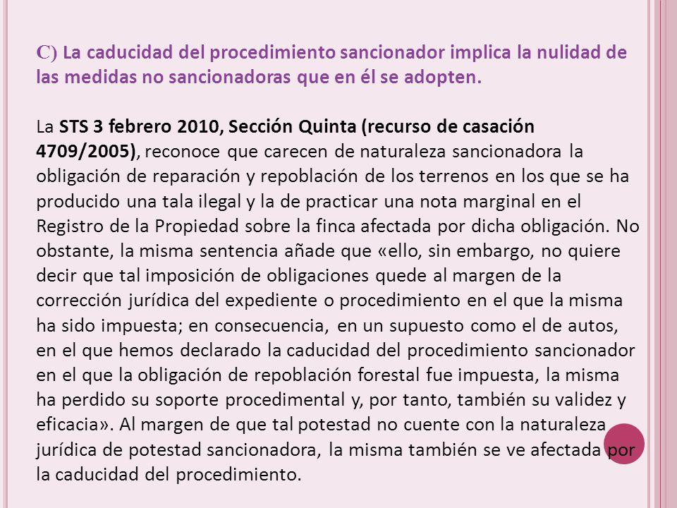 C) La caducidad del procedimiento sancionador implica la nulidad de las medidas no sancionadoras que en él se adopten.