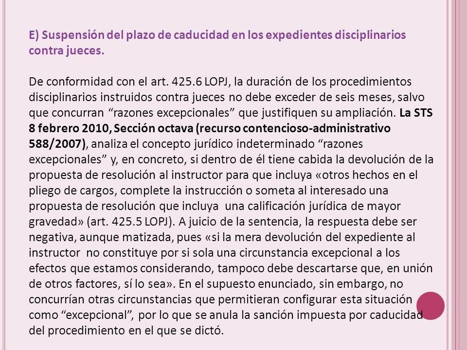 E) Suspensión del plazo de caducidad en los expedientes disciplinarios contra jueces.