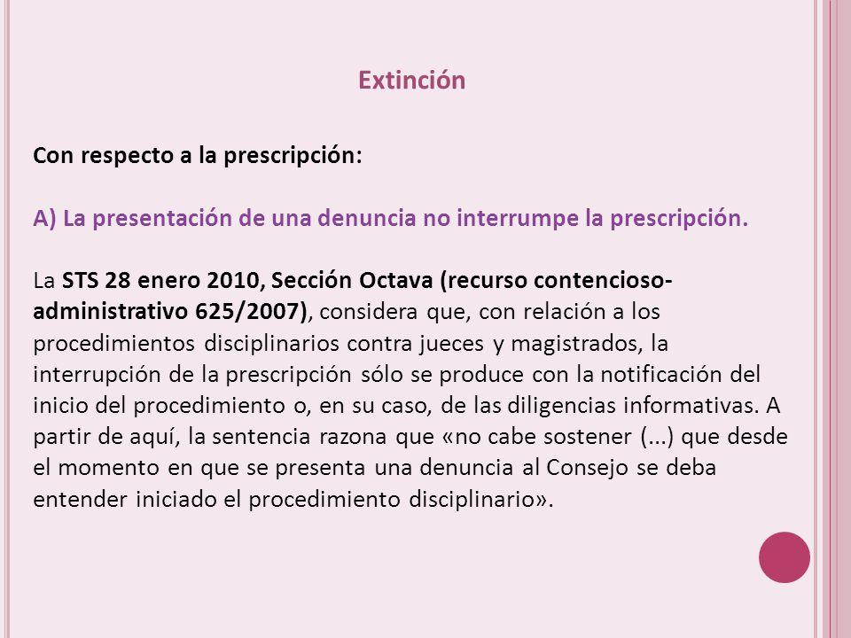 Extinción Con respecto a la prescripción: