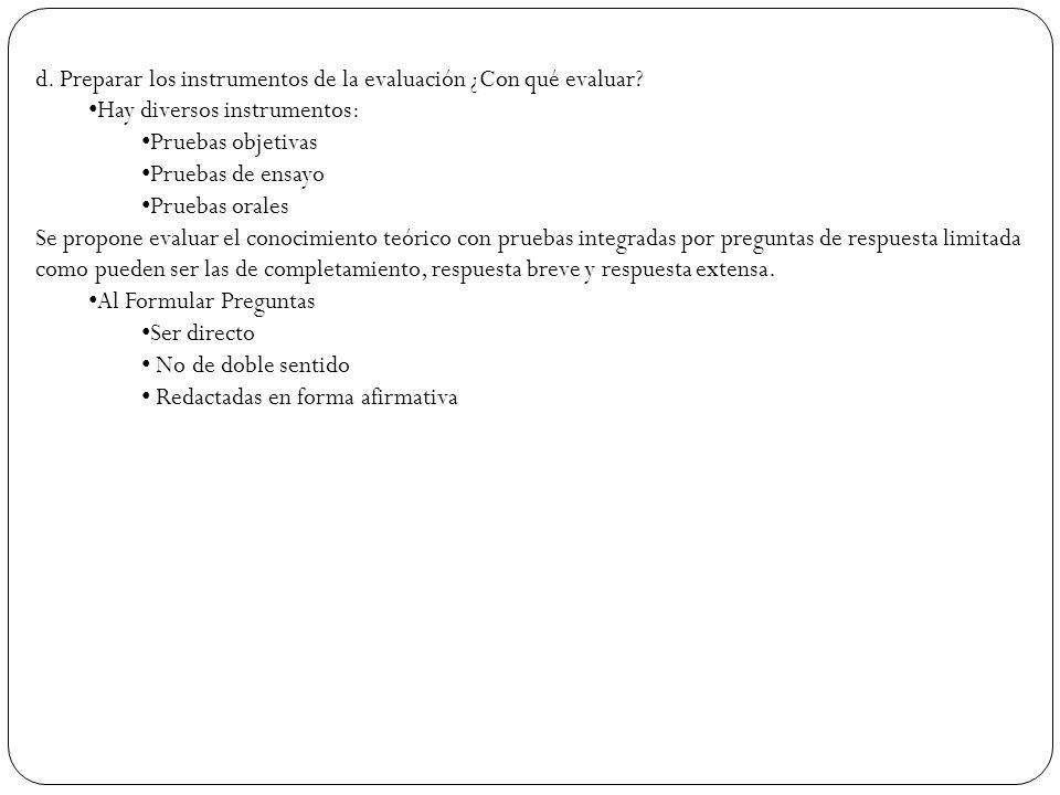 d. Preparar los instrumentos de la evaluación ¿Con qué evaluar