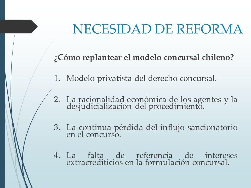 NECESIDAD DE REFORMA ¿Cómo replantear el modelo concursal chileno