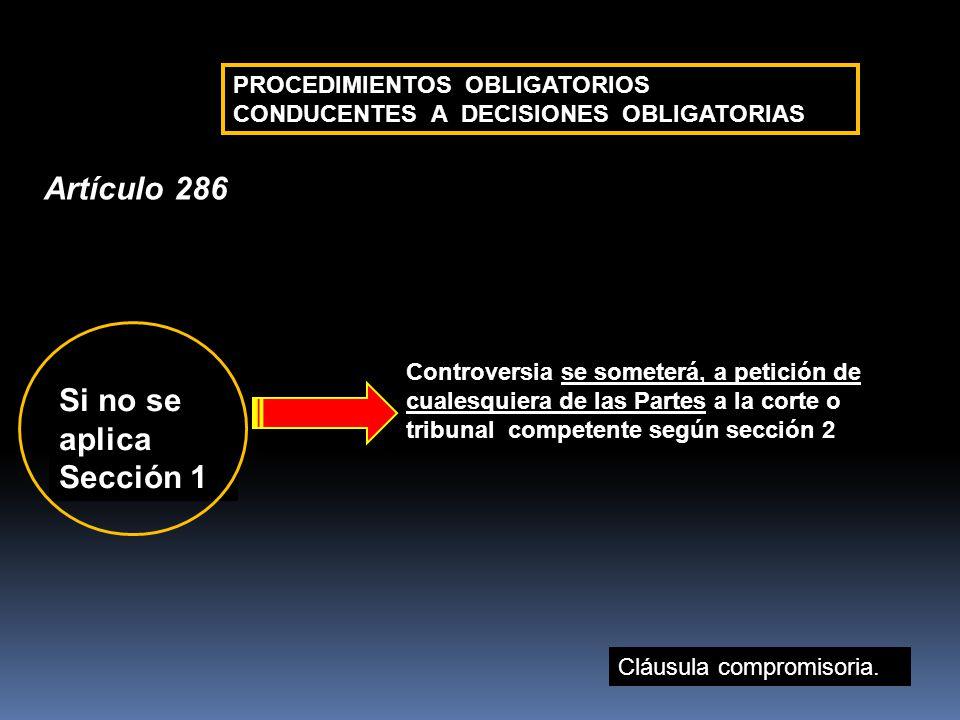 Artículo 286 Si no se aplica Sección 1 PROCEDIMIENTOS OBLIGATORIOS