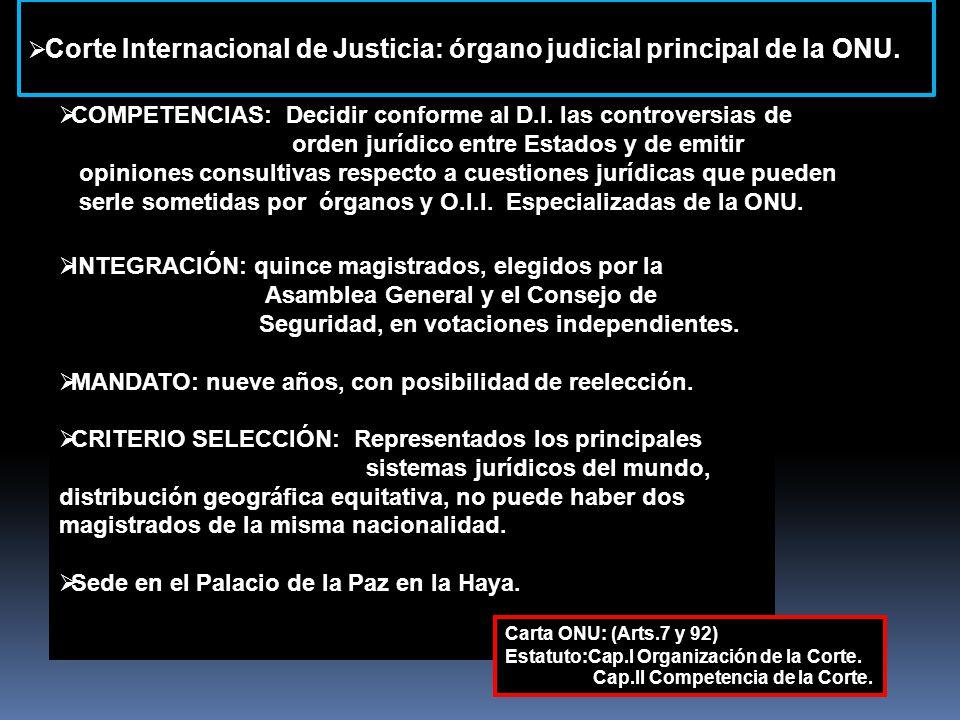 Corte Internacional de Justicia: órgano judicial principal de la ONU.