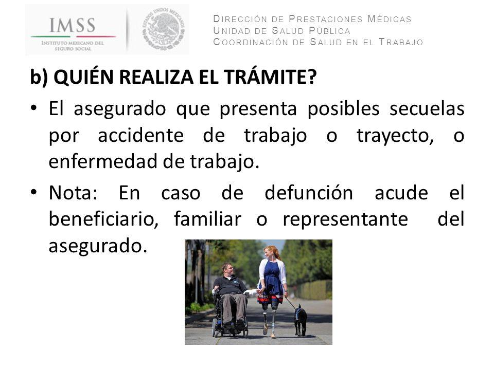 b) QUIÉN REALIZA EL TRÁMITE
