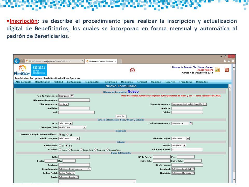 Inscripción: se describe el procedimiento para realizar la inscripción y actualización digital de Beneficiarios, los cuales se incorporan en forma mensual y automática al padrón de Beneficiarios.