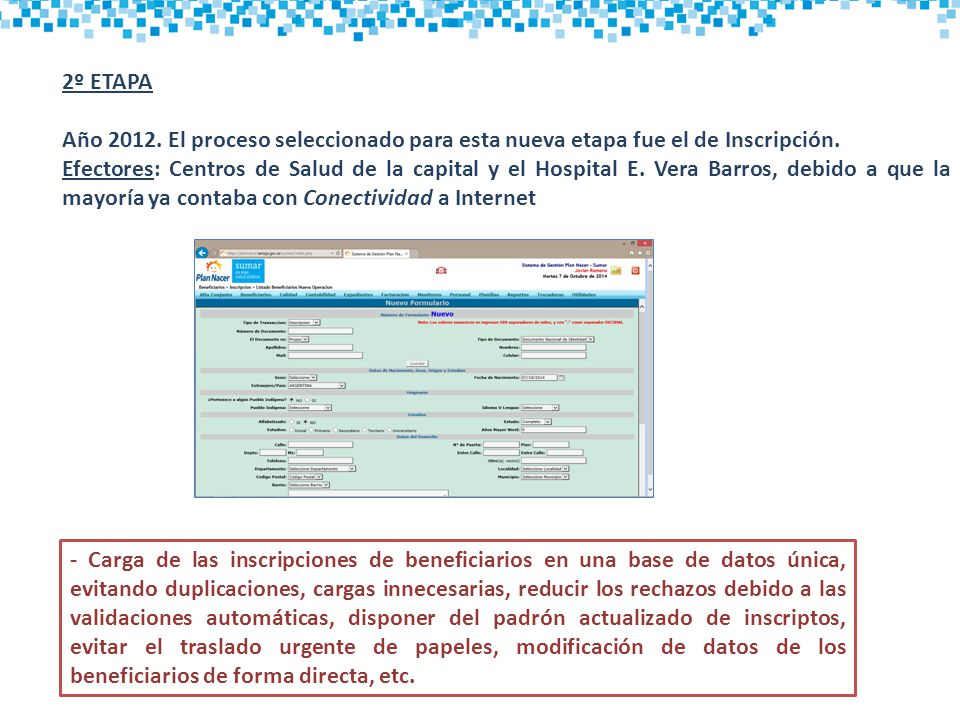 2º ETAPA Año 2012. El proceso seleccionado para esta nueva etapa fue el de Inscripción.