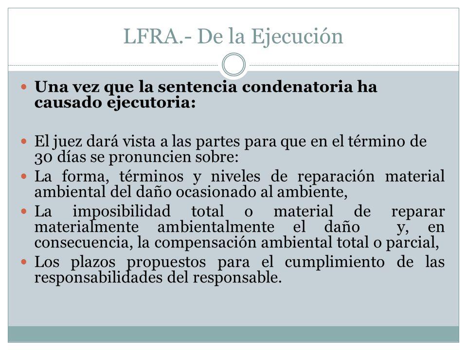 LFRA.- De la Ejecución Una vez que la sentencia condenatoria ha causado ejecutoria: