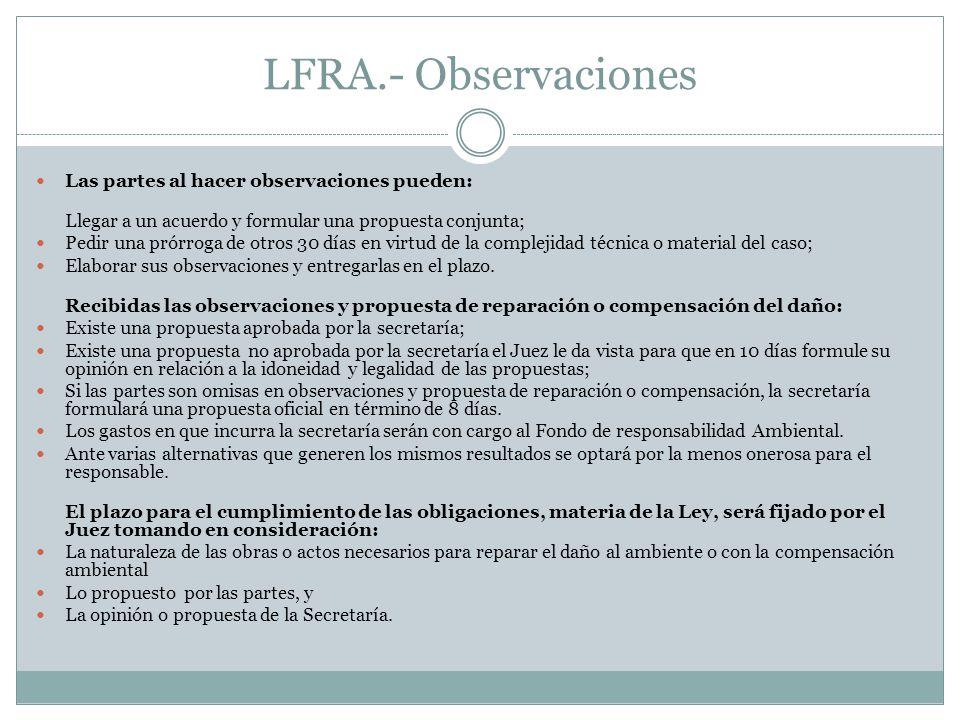 LFRA.- Observaciones Las partes al hacer observaciones pueden: