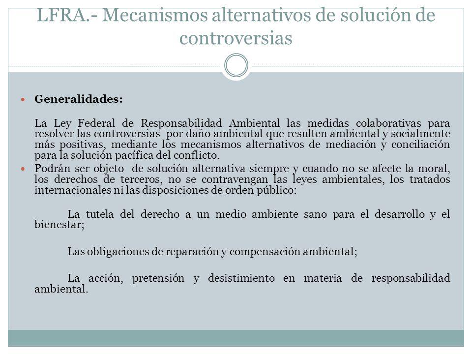 LFRA.- Mecanismos alternativos de solución de controversias
