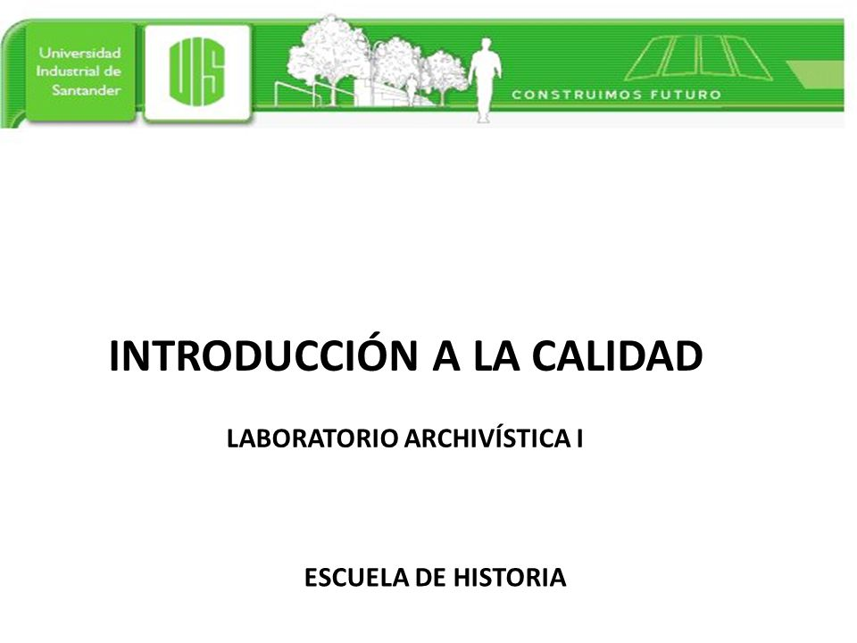 INTRODUCCIÓN A LA CALIDAD LABORATORIO ARCHIVÍSTICA I