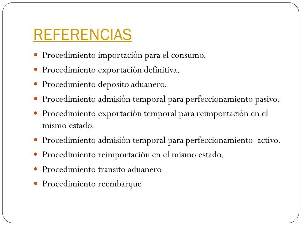 REFERENCIAS Procedimiento importación para el consumo.
