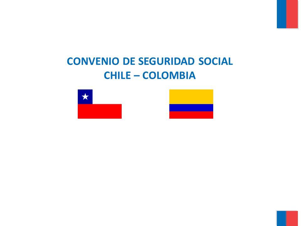 CONVENIO DE SEGURIDAD SOCIAL CHILE – COLOMBIA