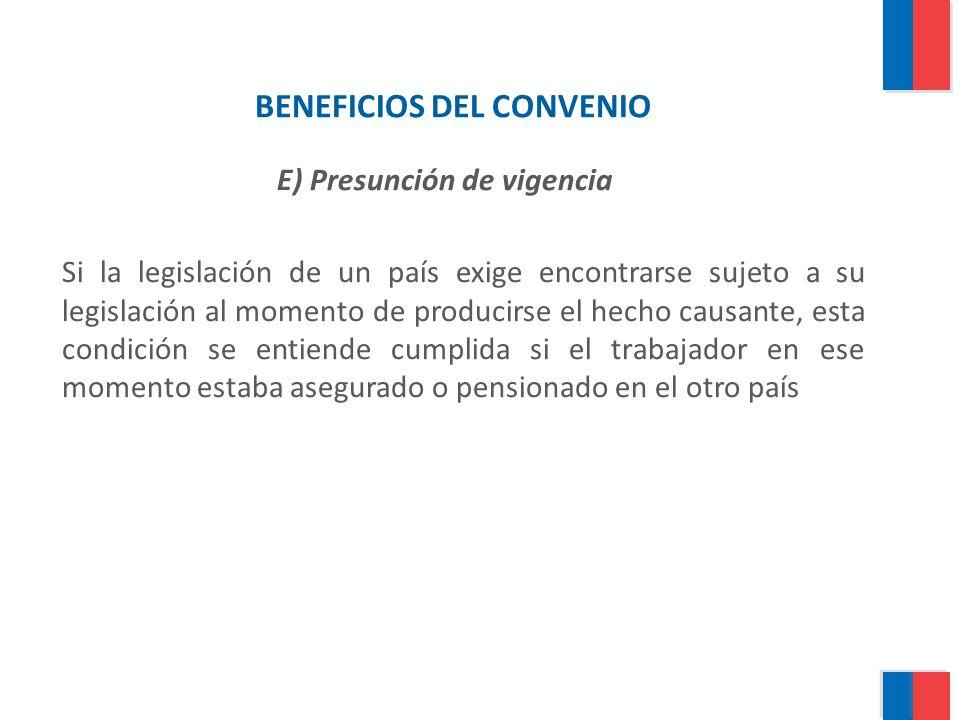 BENEFICIOS DEL CONVENIO E) Presunción de vigencia