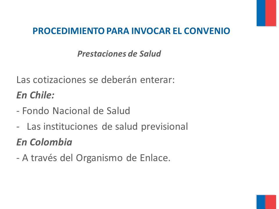Las cotizaciones se deberán enterar: En Chile: