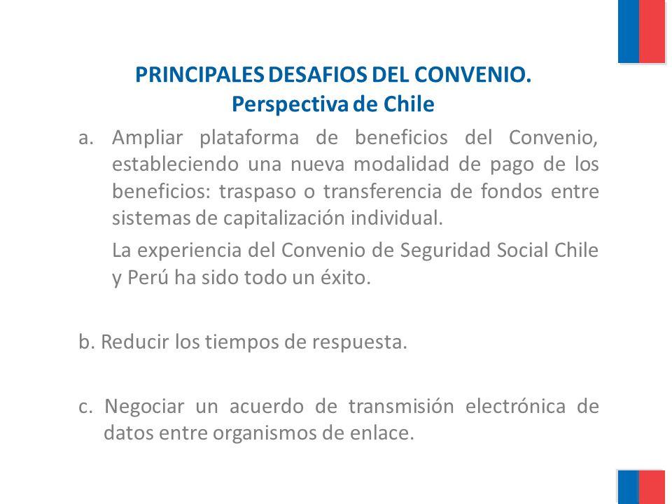 PRINCIPALES DESAFIOS DEL CONVENIO. Perspectiva de Chile