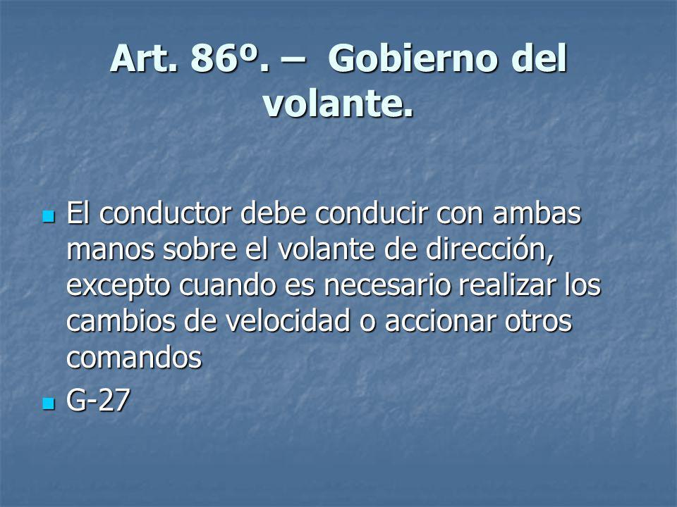 Art. 86º. – Gobierno del volante.