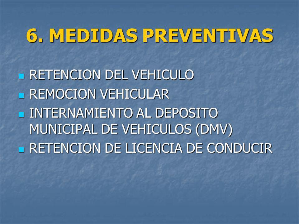6. MEDIDAS PREVENTIVAS RETENCION DEL VEHICULO REMOCION VEHICULAR