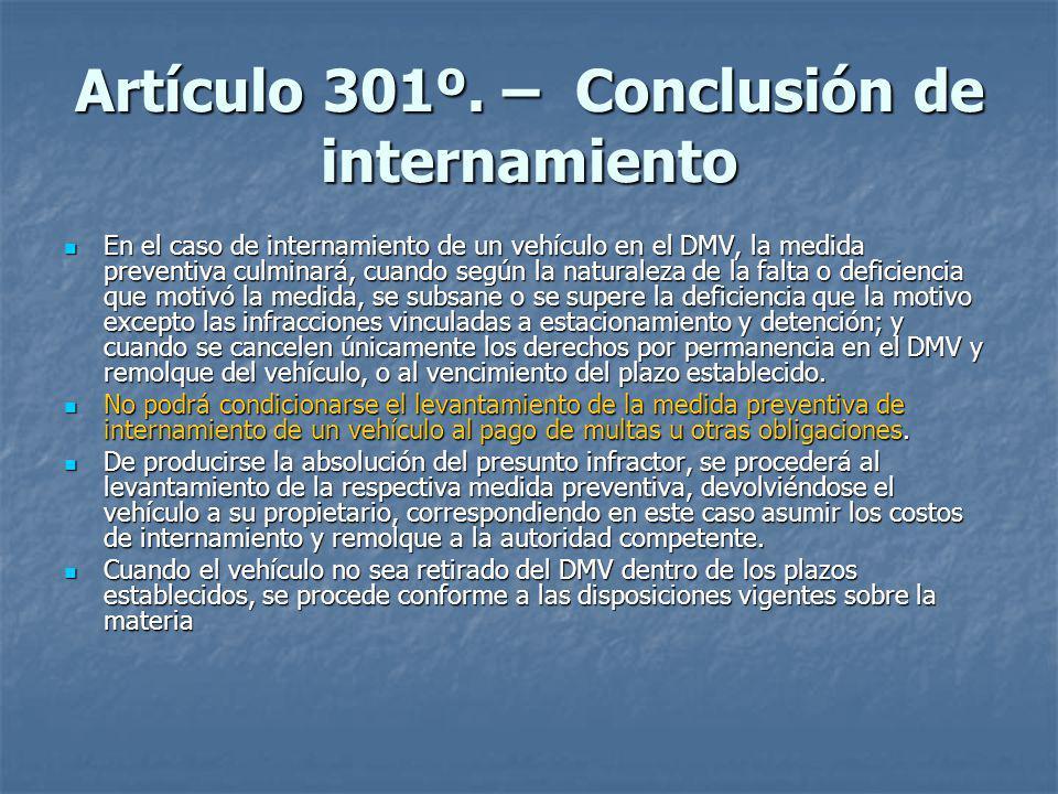 Artículo 301º. – Conclusión de internamiento
