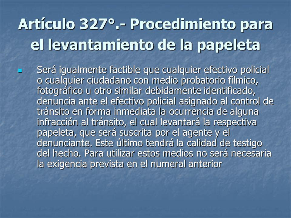 Artículo 327°.- Procedimiento para el levantamiento de la papeleta