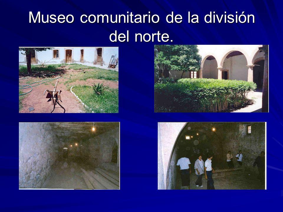 Museo comunitario de la división del norte.