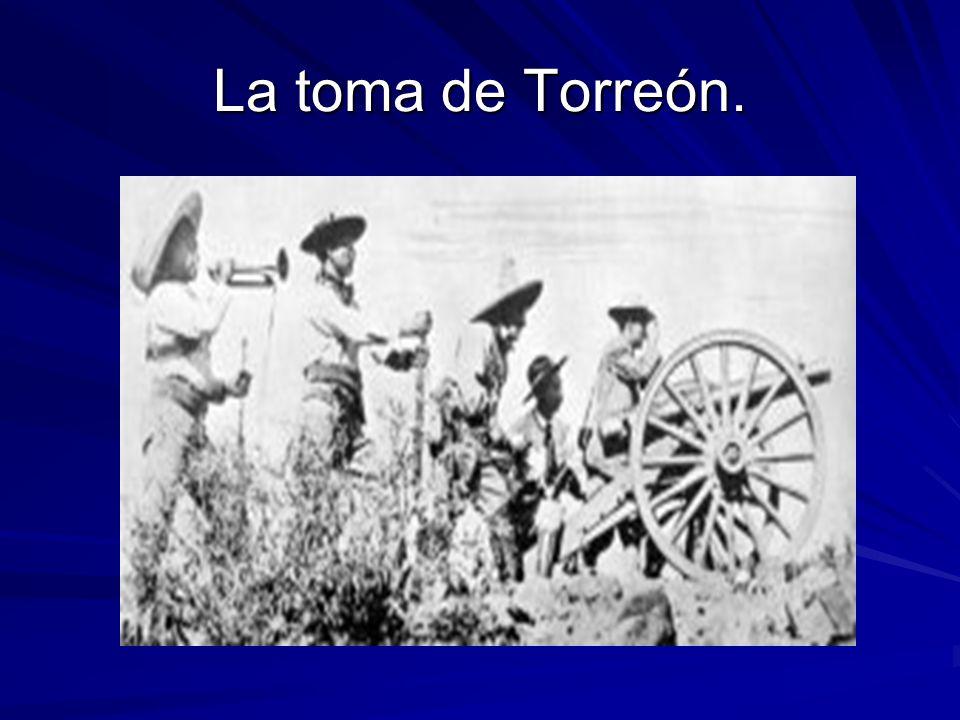La toma de Torreón.