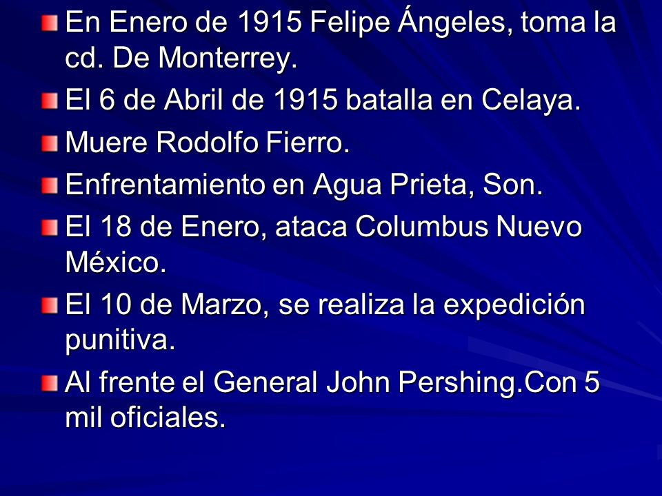 En Enero de 1915 Felipe Ángeles, toma la cd. De Monterrey.