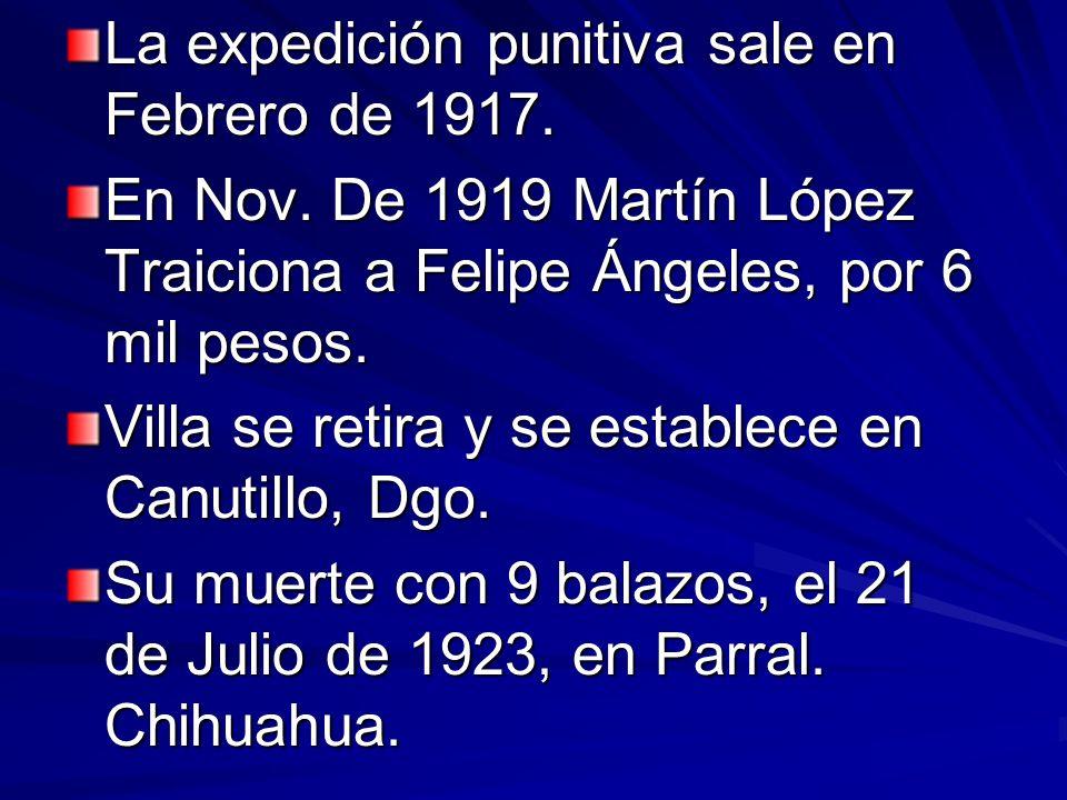 La expedición punitiva sale en Febrero de 1917.