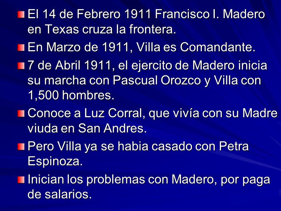 El 14 de Febrero 1911 Francisco I. Madero en Texas cruza la frontera.