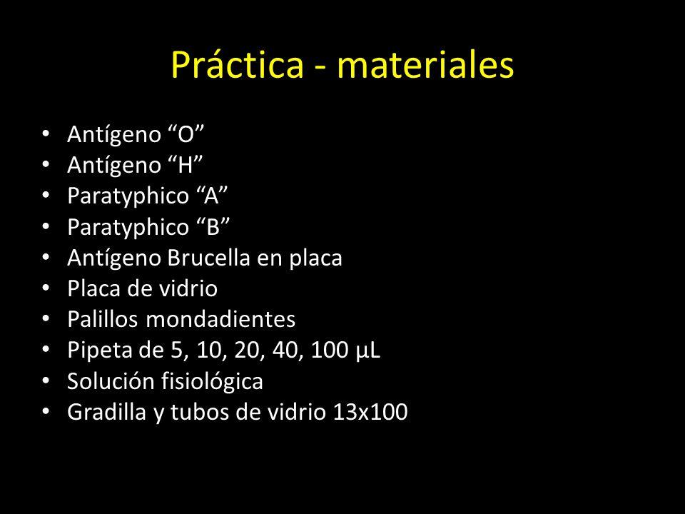 Práctica - materiales Antígeno O Antígeno H Paratyphico A