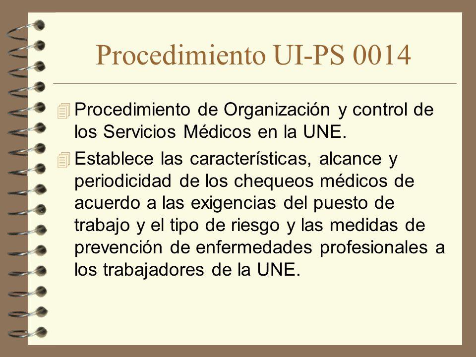 Procedimiento UI-PS 0014 Procedimiento de Organización y control de los Servicios Médicos en la UNE.