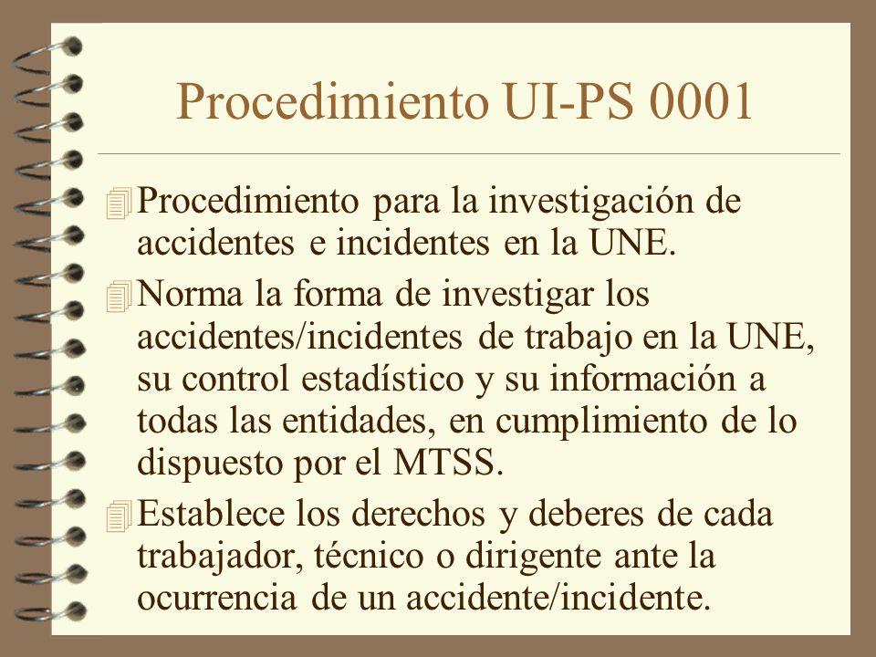 Procedimiento UI-PS 0001 Procedimiento para la investigación de accidentes e incidentes en la UNE.