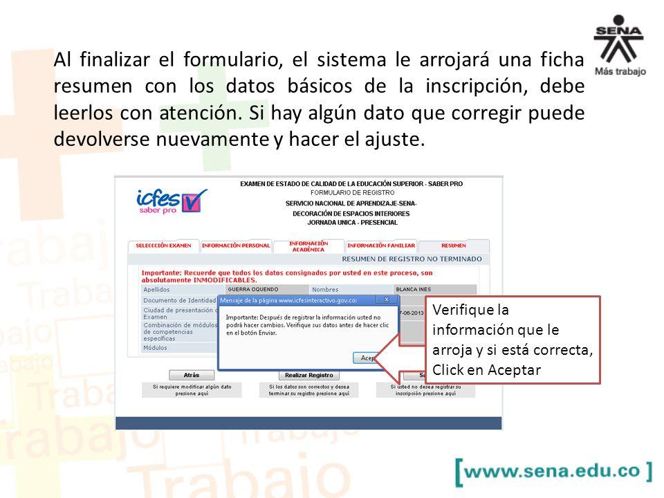 Al finalizar el formulario, el sistema le arrojará una ficha resumen con los datos básicos de la inscripción, debe leerlos con atención. Si hay algún dato que corregir puede devolverse nuevamente y hacer el ajuste.
