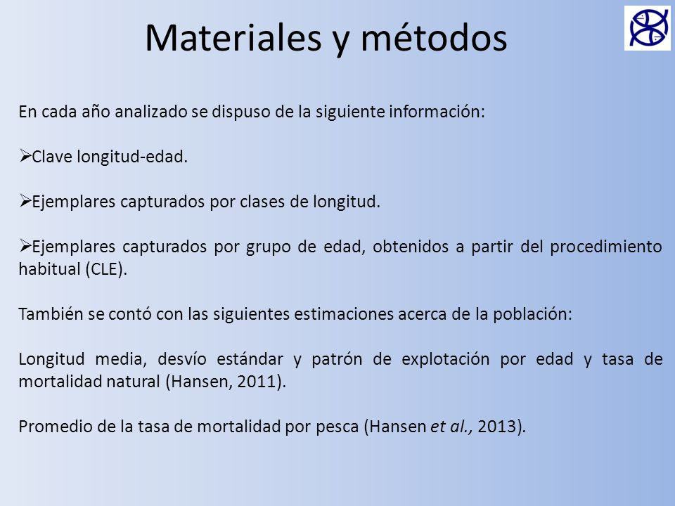 Materiales y métodos En cada año analizado se dispuso de la siguiente información: Clave longitud-edad.