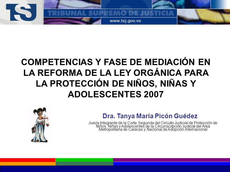 COMPETENCIAS Y FASE DE MEDIACIÓN EN LA REFORMA DE LA LEY ORGÁNICA PARA LA PROTECCIÓN DE NIÑOS, NIÑAS Y ADOLESCENTES 2007