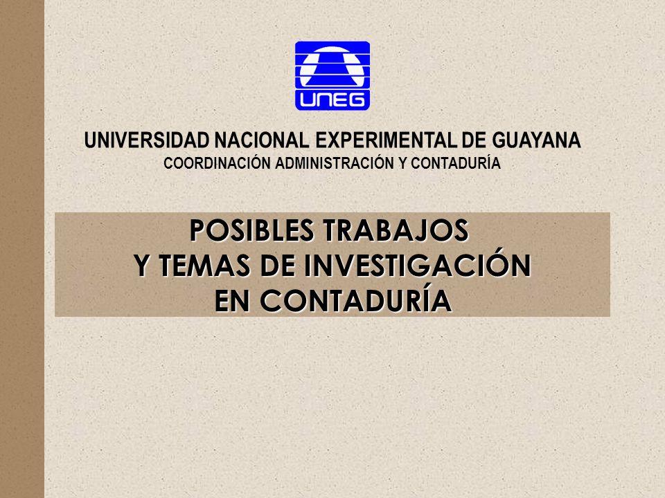 POSIBLES TRABAJOS Y TEMAS DE INVESTIGACIÓN EN CONTADURÍA